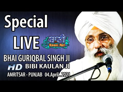 Exclusive-Live-Now-Bhai-Guriqbal-Singh-Ji-Bibi-Kaulan-Wale-From-Amritsar-04-April2021