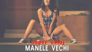 MANELE VECHI [SUPERCOLAJ] 2015