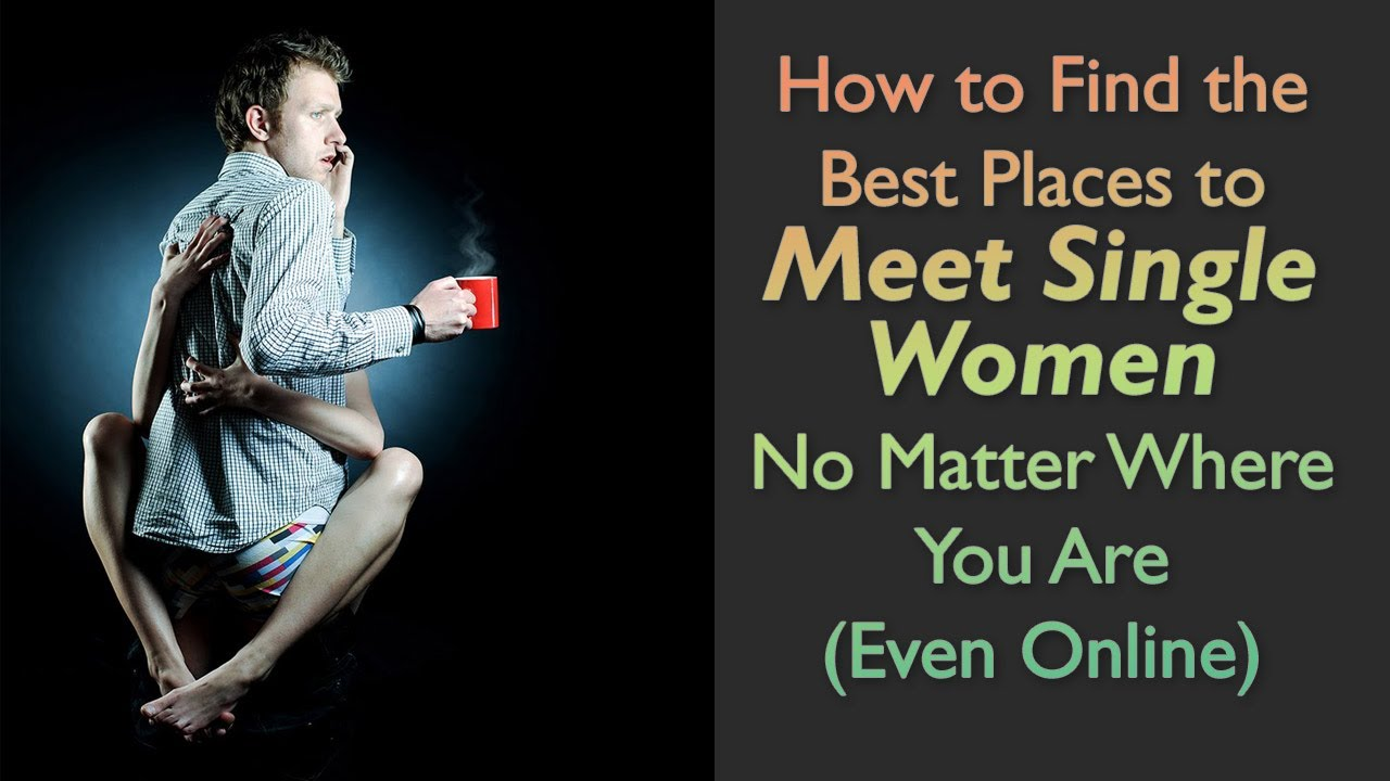 how to meet single ladies