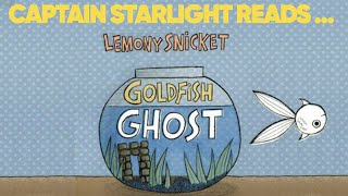 Captain Starlight reads Goldfish Ghost