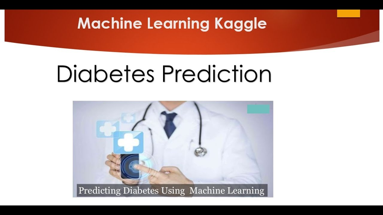 Diabetes Prediction using Machine Learning from Kaggle