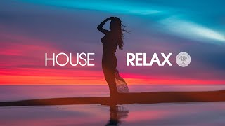 House Relax 2019 (New & Best Deep House Music | Chill Out Mix #25)