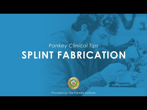 Splint Fabrication provided by The Pankey Institute