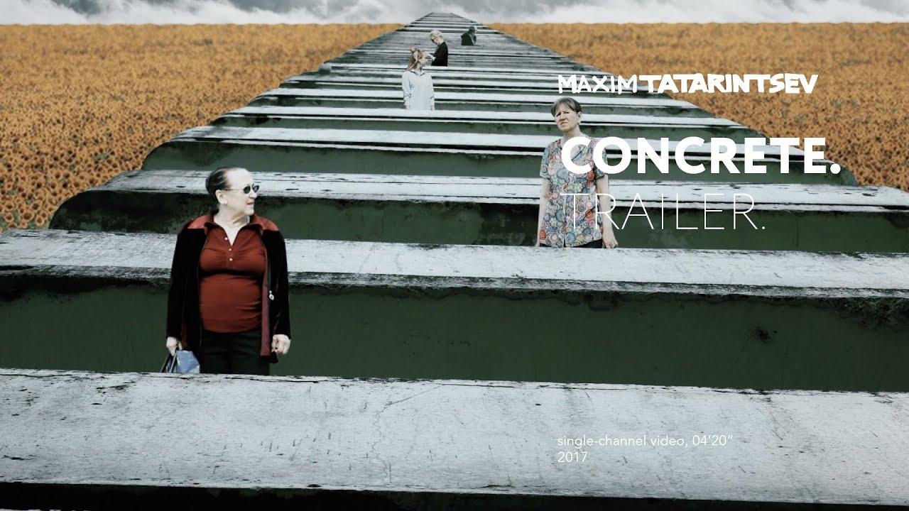Maxim Tatarintsev. Concrete. 2017 (trailer)