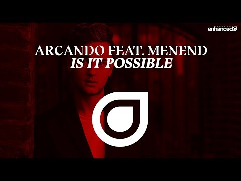 Arcando feat. MenEnd - Is It Possible [OUT NOW]