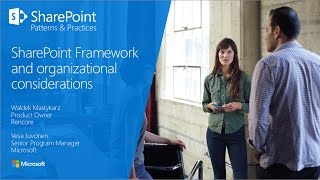 PnP Webcast - SharePoint Framework and organizational considerations