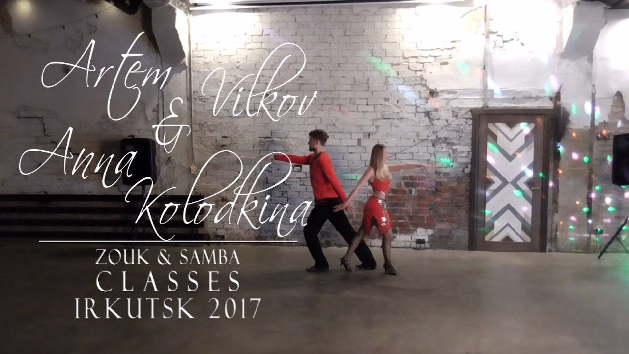 artem vilkov anna kolodkina zouk show zouk samba classes in irkutsk 2017 youtube. Black Bedroom Furniture Sets. Home Design Ideas