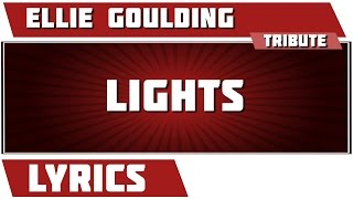 Lights - Ellie Goulding tribute - Lyrics