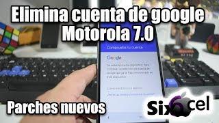 Elimina cuenta de Google Motorola 7.0 7.1 (parches nuevos)