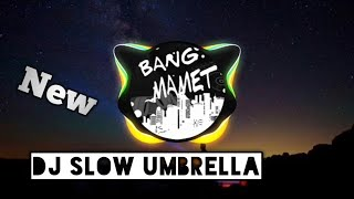 DJ UMBRELLA || DJ_SLOW || NGEBASS PUOLL