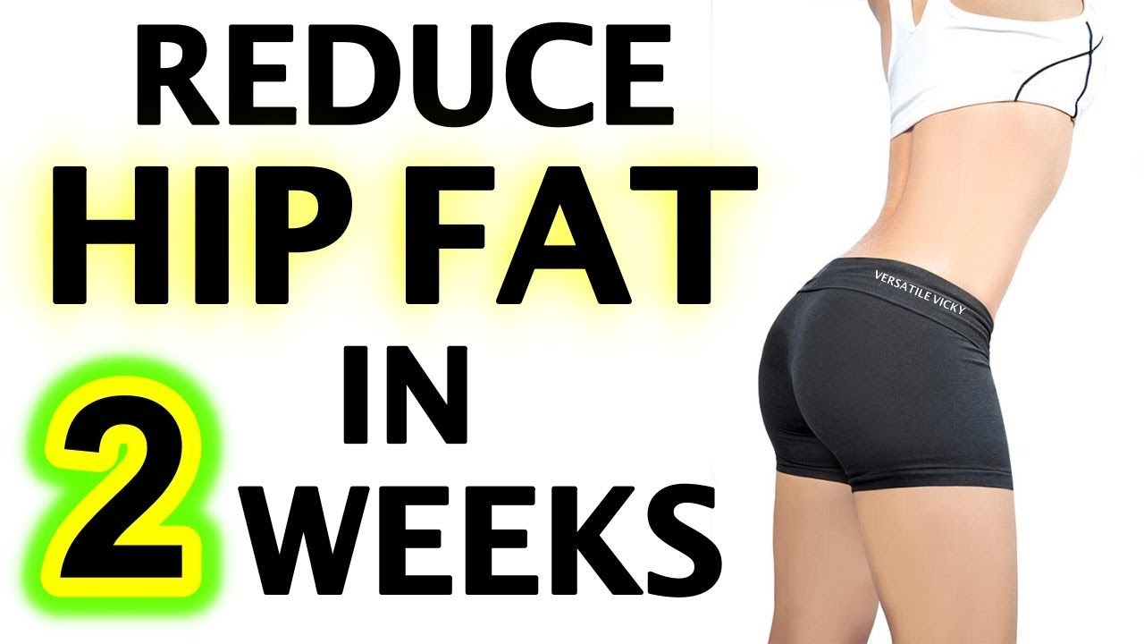 How to Reduce Hip Fat in 10 Weeks