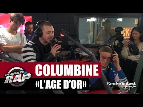 [Exclu] Columbine 'L'âge d'or' #PlanèteRap