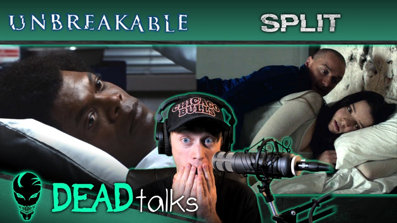 Watching Unbreakable & Split At The Same Time | DeadTalks