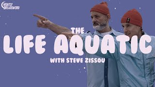 An Argument For: The Life Aquatic With Steve Zissou