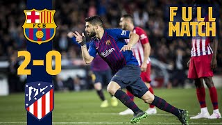 Full Match: Barça 2 - 0 Atlético Madrid  2019  How BarÇa Secured The 2018/19 Title!