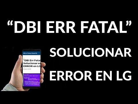 """""""DBI Err Fatal"""" Cómo Solucionar este ERROR en LG"""