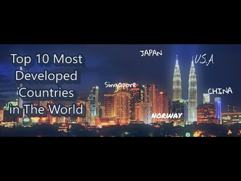 Top 10 Most Developed Countries in The World IN 2017