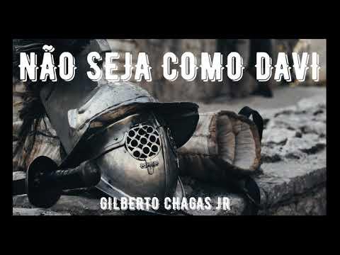 No Chão Da Vida #5 - Não Seja Como Davi /Gilberto Chagas Jr