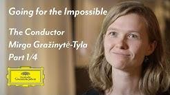 Mirga Gražinytė-Tyla – Going for the impossible: The Conductor Mirga Gražinytė-Tyla (part 1/4)