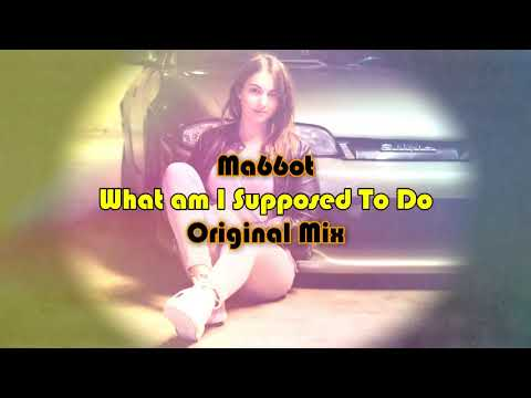 Ma66ot - What am I Supposed To Do Original Mix (House)