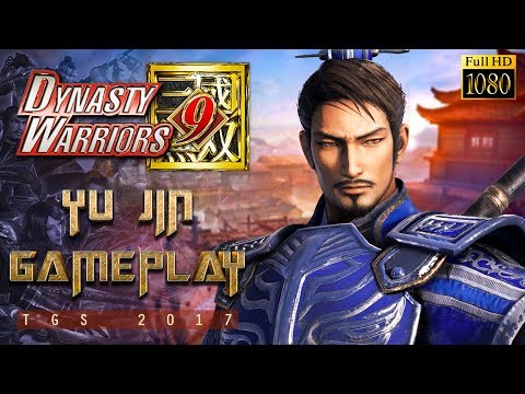Dynasty Warriors 9 New Yu Jin Gameplay 1080p HQ TGS 2017 『真・