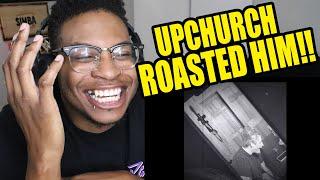 "UPCHURCH & SIMBATV ROAST.....Upchurch ""You wanna be famous? Lol"" REACTION!!"