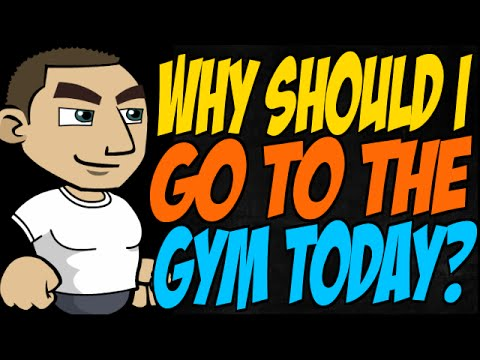 Why Should I Go to the Gym Today?