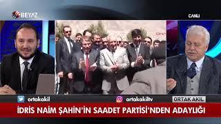 İdris Naim Şahin'in Saadet Partisi'nden adaylığı