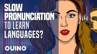 How to Use Slow Pronunciation to Learn a New Language? - OUINO™