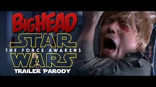 BigHead Star Wars | Force Awakens Trailer Parody | Lowcarbcomedy