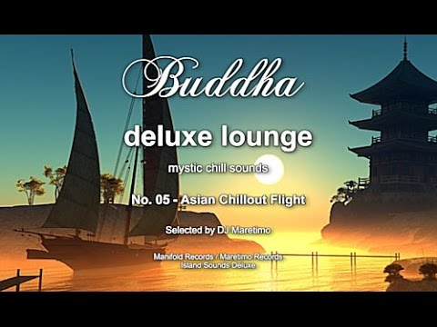 Buddha Deluxe Lounge - No.5 Asian Chillout Flight, HD, 2014, mystic buddha bar sounds