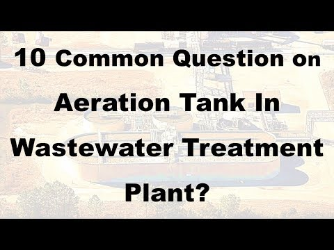 10 Common Questions On Aeration Tank In Wastewater Treatment Plant || Interview Question Wastewater