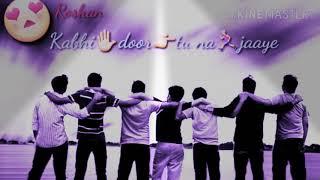 Love you dosto😂//mere dil ye dua hai kabhi door tu na jaye// tere sang jina yaha//tere sangmar jana