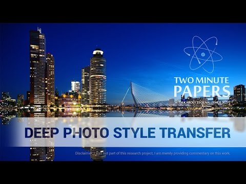 Deep Photo Style Transfer | Two Minute Papers #150