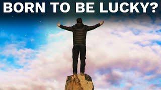 Are You Born Lucky?