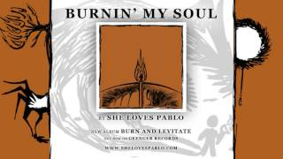 She Loves Pablo - Burnin