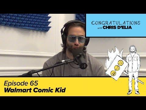 Congratulations Podcast w/ Chris D'Elia   EP65 - Walmart Comic Kid