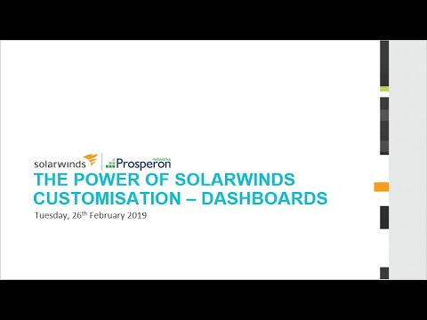 Webinar: The Power Of SolarWinds Customisation - Advanced Dashboards
