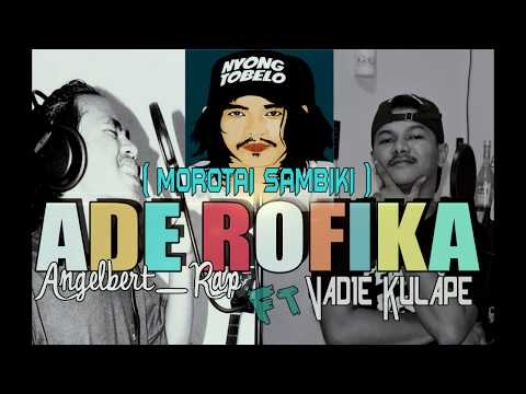 Angelbert Rap ft Valdie Kulape_ ADE ROFIKA ( Morotai Sambiki) Music By Aron 2018