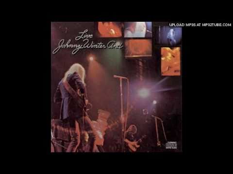 """""""It's My Own Fault"""" Johnny Winter And- live"""