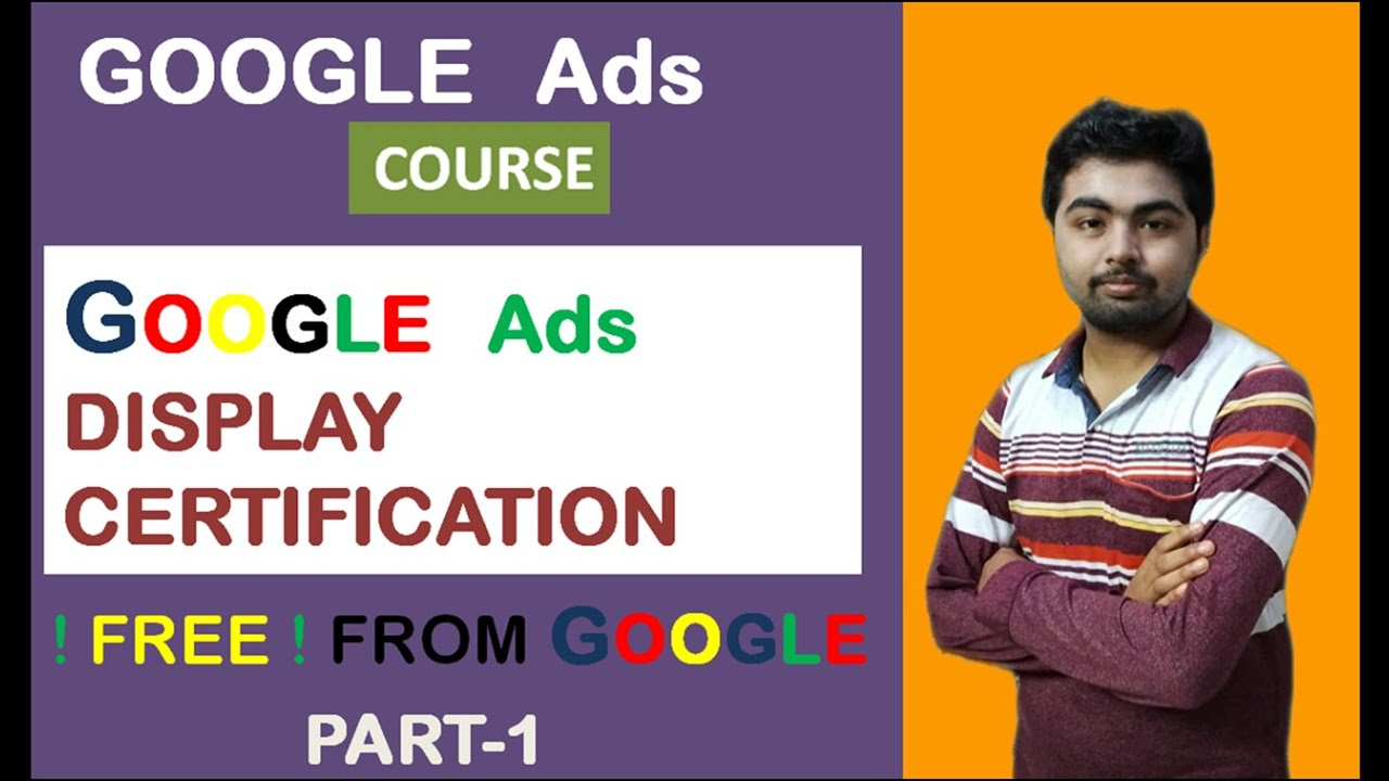 Google Ads Course | How to get Certification of Google Ads Display Certification | Part-1