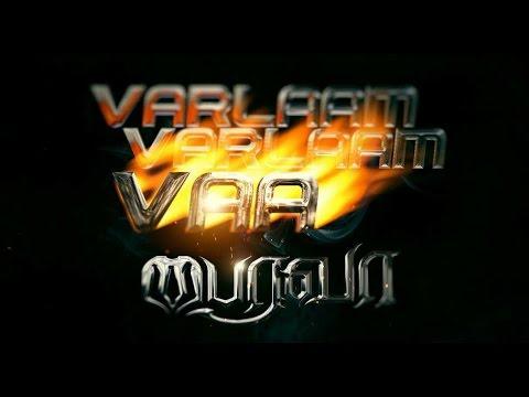 Varlam Varlam Vaa Bairavaa Video Song UHD