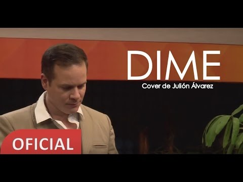 Dime - Miguel del Castillo (Cover de Julión Álvarez)