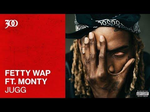 Fetty Wap - Jugg (ft. Monty) | 300 Ent (Official Audio)