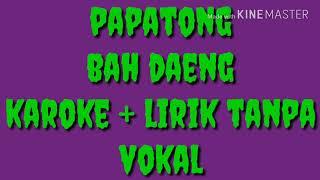Video Papatong / bah daeng / karoke + lirik tanpa vokal download MP3, 3GP, MP4, WEBM, AVI, FLV Oktober 2018