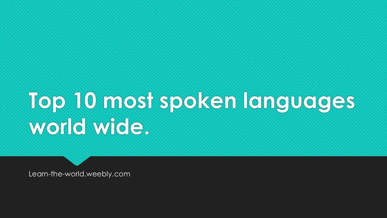 Top Most Spoken Languages World Wide YouTube - Top ten languages spoken in the world 2016