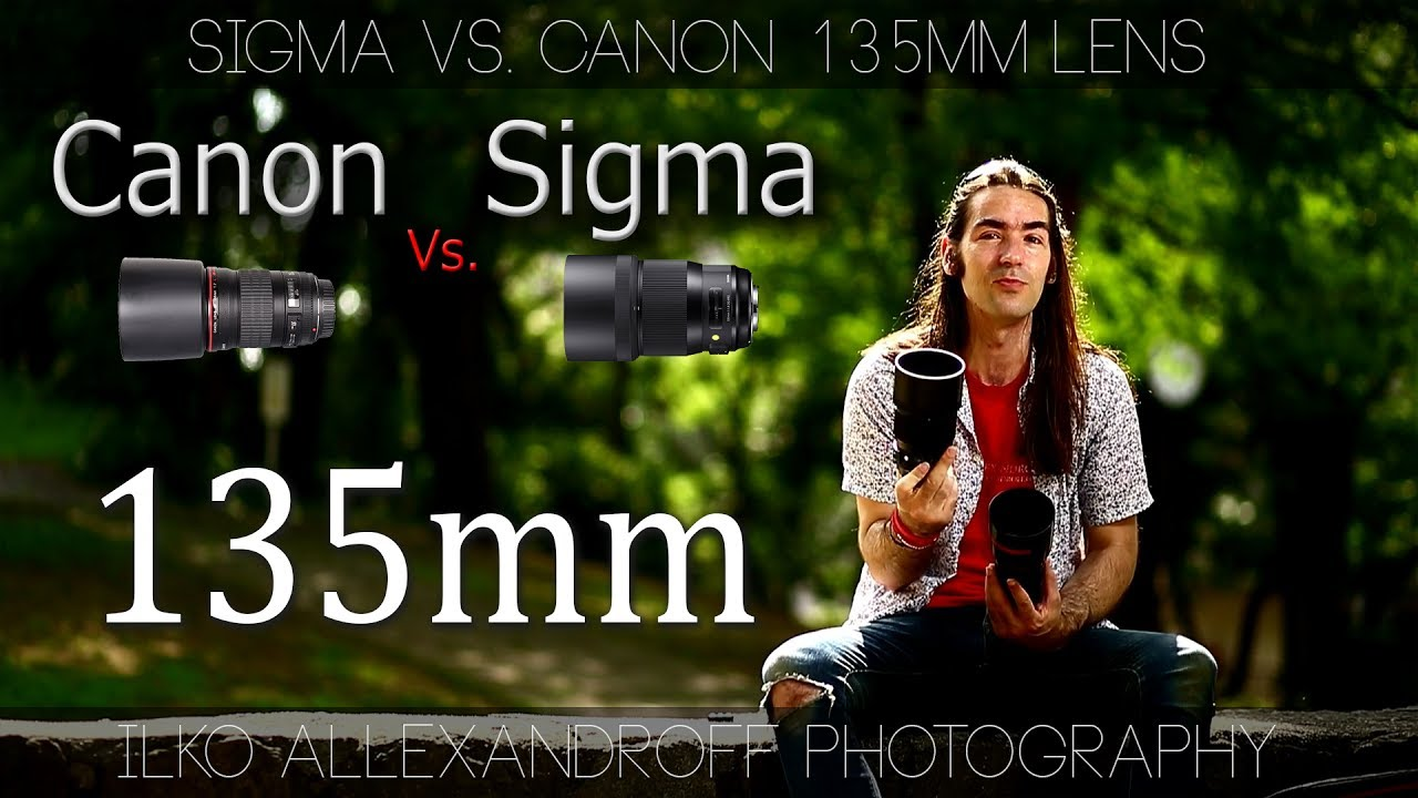 Best lenses for Portraiture: Sigma 135mm F/1 8 Art vs  Canon 135mm F/2 L /  My thoughts & Photos