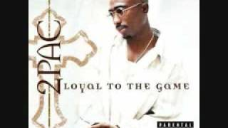 Tupac - Loyal To The Game - Hennessey
