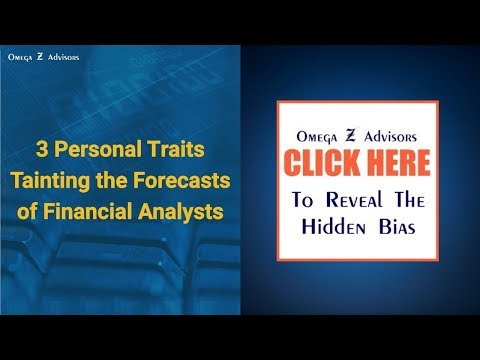 3 Personal Traits Tainting The Forecasts of Financial Analysts