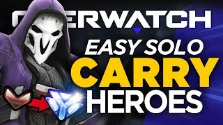 Best 6 Heroes to SOLO CARRY! Bronze to Diamond - Overwatch Guide